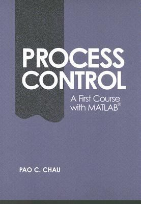 Process Control A First Course With Matlab