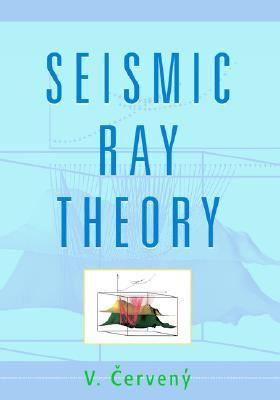 Seismic Ray Theory