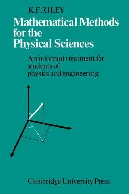 Mathematical Methods for the Physical Sciences An Informal Treatment for Students of Physics and Engineering