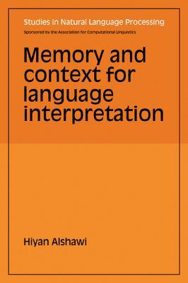Memory and Context for Language Interpretation (Studies in Natural Language Processing)