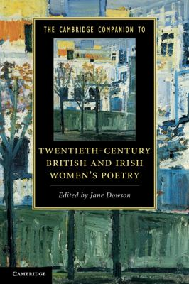 The Cambridge Companion to Twentieth-Century British and Irish Women's Poetry (Cambridge Companions to Literature)