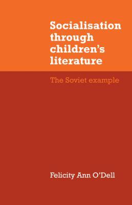 Socialisation through Children's Literature : The Soviet Example