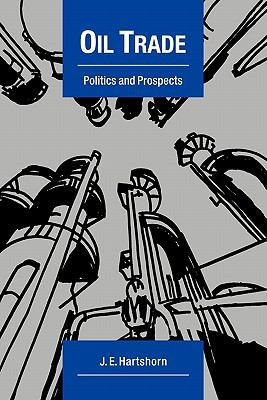 Oil Trade : Politics and Prospects