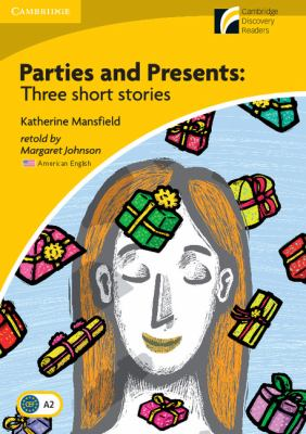 Parties and Presents Level 2 Elementary/Lower-intermediate American English Edition: Three Short Stories (Cambridge Discovery Readers)