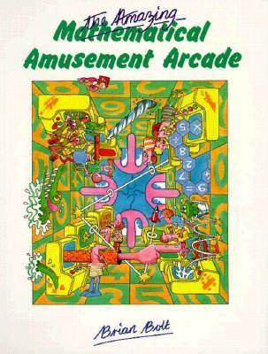 Amazing Mathematical Amusement Arcade
