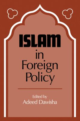 islam and foreign policy The war on terrorism: implications for us foreign policy  but also requires a foreign policy component  and extremist political islam, us foreign.