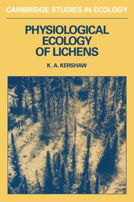 Physiological Ecology of Lichens (Cambridge Studies in Ecology)