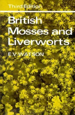 British Mosses and Liverworts An Introductory Work, With Full Descriptions and Figures of over 200 Species, and Keys for the Identification of All E