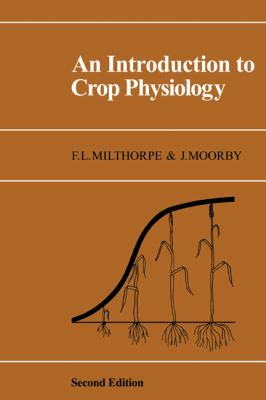 Introduction to Crop Physiology - F. L. Milthorpe - Paperback - 2d ed