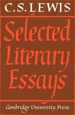 essay literary selected Selected literary essays includes over twenty of c s lewis's most important literary essays, written between 1932 and 1962 the topics discussed in this volume range from chaucer to kipling, from the literary impact of the authorized version to psycho-analysis and literary criticism, to shakespeare and bunyan, and sir walter scott and.