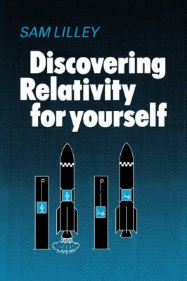 Discovering Relativity for Yourself - Sam Lilley - Paperback