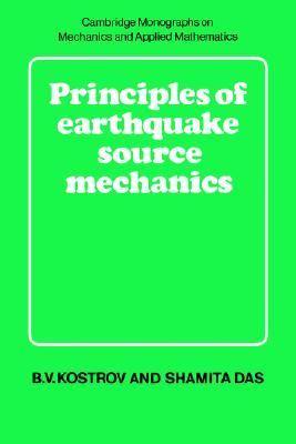 Principles of Earthquake Source Mechanics