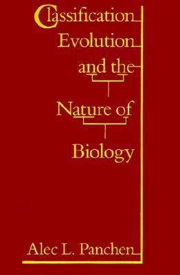 Classification, Evolution, and the Nature of Biology