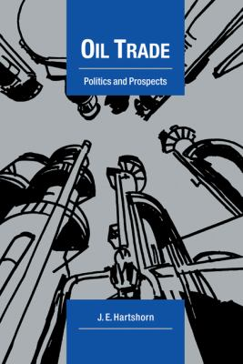 Oil Trade Politics and Prospects