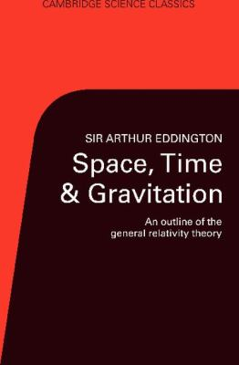 Space, Time and Gravitation An Outline of the General Relativity Theory