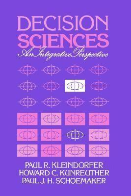 Decision Sciences An Integrative Perspective