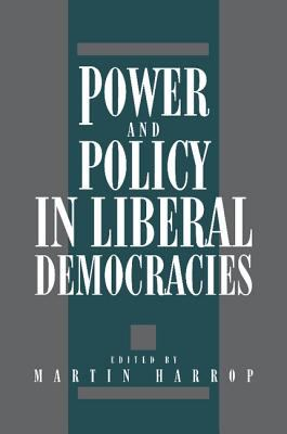 Power and Policy in Liberal Democracies