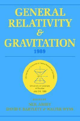General Relativity and Gravitation, 1989 Proceedings of the 12th International Conference on General Relativity and Gravitation University of Colora