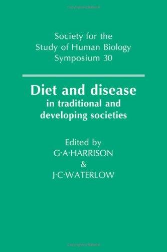 Diet and Disease: In Traditional and Developing Societies (Society for the Study of Human Biology Symposium Series)