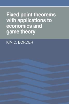 Fixed Point Theorems With Applications to Economics and Game Theory