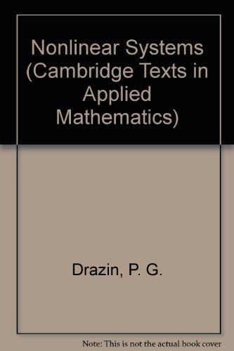 Nonlinear Systems (Cambridge Texts in Applied Mathematics)