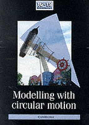Modelling With Circular Motion The School Mathematics Project