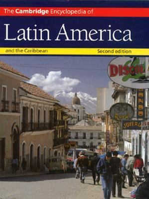 Cambridge Encyclopedia of Latin America and the Caribbean
