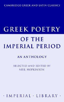 Greek Poetry of the Imperial Period An Anthology