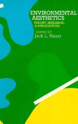 Environmental Aesthetics Theory, Research, and Application