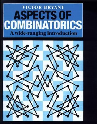 Aspects of Combinatorics A Wide-Ranging Introduction