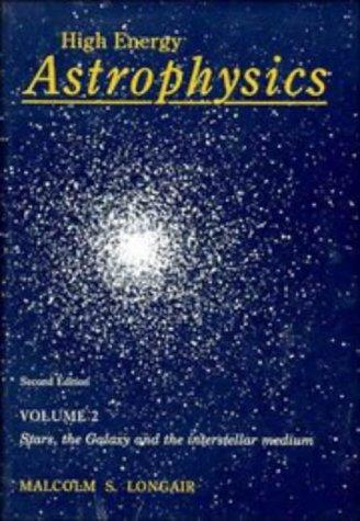 High Energy Astrophysics: Volume 2, Stars, the Galaxy and the Interstellar Medium