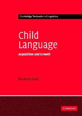 Child Language Acquisition And Growth