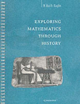 Exploring Mathematics Through History