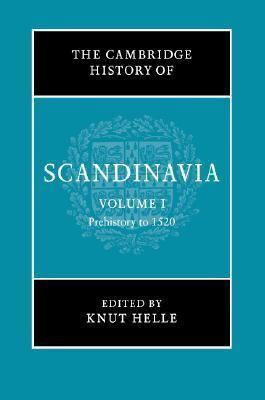 Cambridge History of Scandinavia Prehistory to 1520