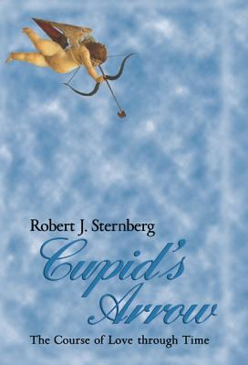 Cupid's Arrow The Course of Love Through Time