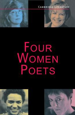 Four Women Poets: Liz Lochhead, Carol Ann Duffy, Jackie Kay, Fleur Adcock (Cambridge Literature)