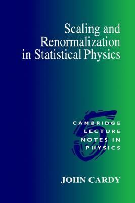 Scaling and Renormalization in Statistical Physics