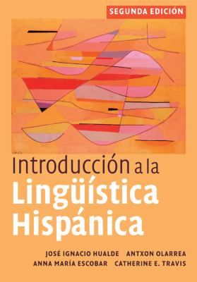 Introduccin a la Lingstica Hispnica, 2nd Edition