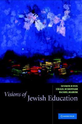 Visions of Jewish Education