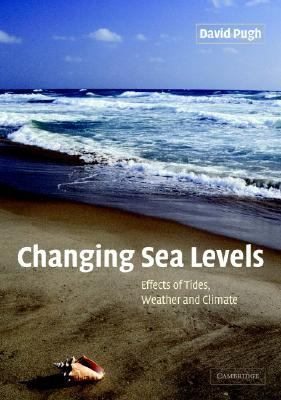 Changing Sea Levels Effects of Tides, Weather, and Climate