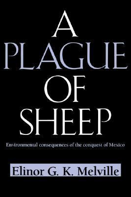 Plague of Sheep Environmental Consequences of the Conquest of Mexico