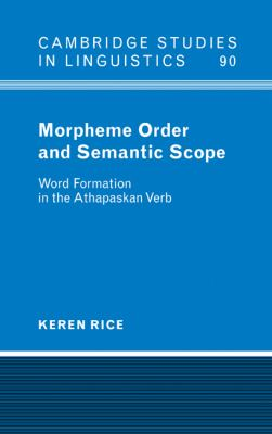 Morpheme Order and Semantic Scope Word Formation in the Athapaskan Verb