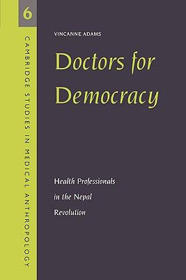 Doctors for Democracy Health Professionals in the Nepal Revolution