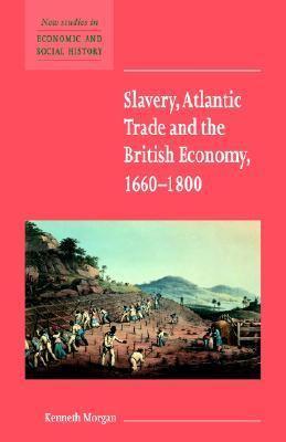 Slavery, Atlantic Trade and the British Economy, 1660-1800