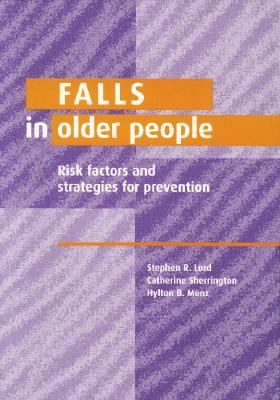 Falls in Older People Risk Factors and Strategies for Prevention