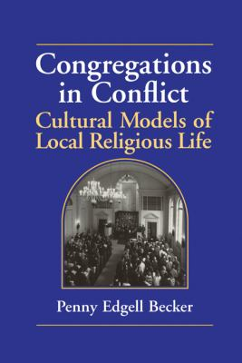 Congregations in Conflict Cultural Models of Local Religious Life