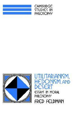 utilitarianism hedonism and desert essays in moral philosophy Utilitarianism addresses problems with moral motivation  their core philosophy is negative utilitarianism  utilitarianism, hedonism, and desert: essays in.