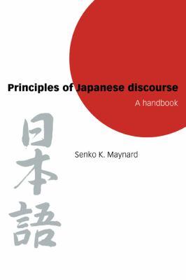 Principles of Japanese Discourse A Handbook