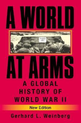 World At Arms A Global History Of World War II