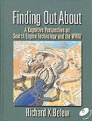 Finding Out About A Cognitive Perspective on Search Engine Technology and the Www